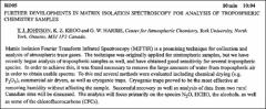Thumbnail of FURTHER DEVELOPMENTS IN MATRIX ISOLATION SPECTROSCOPY FOR ANALYSIS OF TROPOSPHERIC CHEMISTRY SAMPLES