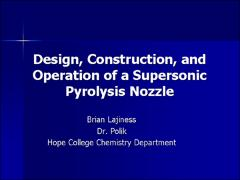 Thumbnail of THE DESIGN, CONSTRUCTION, AND OPERATION OF A PYROLYSIS NOZZLE IN A SUPERSONIC FREE-JET EXPANSION
