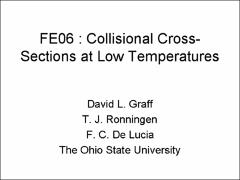 Thumbnail of COLLISIONAL CROSS-SECTIONS AT LOW TEMPERATURES: A COMPARISON OF EXPERIMENTAL RESULTS WITH THEORY