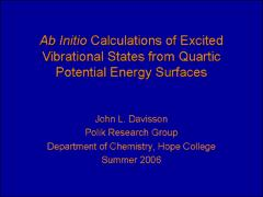 Thumbnail of AB INITIO CALCULATIONS OF EXCITED VIBRATIONAL STATES FROM QUARTIC POTENTIAL ENERGY SURFACES