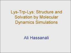 Thumbnail of A MOLECULAR DYNAMICS STUDY OF LYS-TRP-LYS: STRUCTURE AND DYNAMICS IN SOLUTION FOLLOWING PHOTOEXCITATION