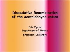 Thumbnail of DISSOCIATIVE RECOMBINATION OF THE ACETALDEHYDE CATION