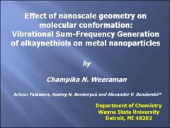 Thumbnail of EFFECT OF NANOSCALE GEOMETRY ON MOLECULAR CONFORMATION: VIBRATIONAL SUM-FREQUENCY GENERATION OF ALKANETHIOLS ON METAL NANOPARTICLES