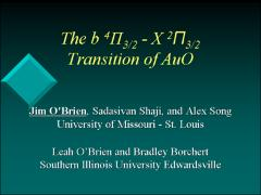 Thumbnail of THE b $^{4}\Pi_{3/2} - X ^{2}\Pi_{3/2}$ TRANSITION OF AuO