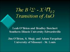 Thumbnail of THE B $^{2}\Sigma^{-} - X ^{2}\Pi_{3/2}$ TRANSITION OF AuO