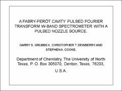 Thumbnail of A FABRY-PEROT CAVITY PULSED FOURIER TRANSFORM W-BAND SPECTROMETER WITH A PULSED NOZZLE SOURCE
