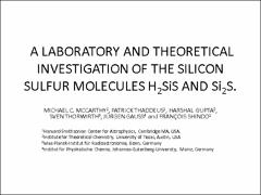 Thumbnail of A LABORATORY AND THEORETICAL INVESTIGATION OF THE SILICON SULFUR MOLECULES H$_2$SiS AND Si$_2$S