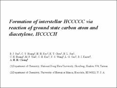 Thumbnail of FORMATION OF INTERSTELLAR HCCCCC VIA NEUTRAL-NEUTRAL REACTION OF GROUND STATE CARBON ATOM C(3P) WITH DIACETYLENE (HCCCCH)