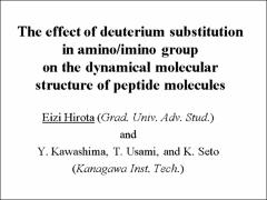 Thumbnail of THE EFFECT OF DEUTERIUM SUBSTITUTION IN THE AMINO/IMINO GROUP ON THE DYNAMICAL MOLECULAR STRUCTURE OF PEPTIDE MOLECULES:ACETAMIDE AND $N$-METHYL FORMAMIDE