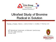 Thumbnail of ULTRAFAST STUDY OF BROMINE RADICAL IN SOLUTION: THE ROLE OF COMPLEXES AND VIBRATIONAL EXCITATION