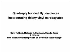 Thumbnail of QUADRUPLY BONDED M$_2$ COMPLEXES INCORPORATING THIENYLETHYNYL AND THIENYLVINYL CARBOXYLATES