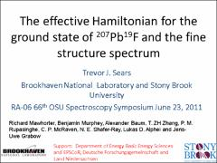 Thumbnail of THE EFFECTIVE HAMILTONIAN FOR THE GROUND STATE OF $^{207}Pb^{19}F$ AND NEW MEASUREMENTS OF THE FINE STRUCTURE SPECTRUM NEAR 1.2 $\mu m$.