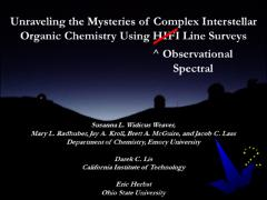 Thumbnail of UNRAVELING THE MYSTERIES OF COMPLEX INTERSTELLAR ORGANIC CHEMISTRY USING HIFI LINE SURVEYS