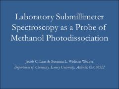 Thumbnail of LABORATORY SUBMILLIMETER SPECTROSCOPY AS A PROBE OF METHANOL PHOTODISSOCIATION