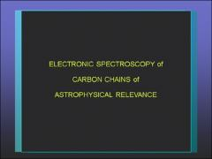 Thumbnail of ELECTRONIC SPECTROSCOPY OF CARBON CHAINS OF ASTROPHYSICAL RELEVANCE