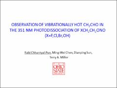 Thumbnail of OBSERVATION OF VIBRATIONALLY HOT CH$_{2}$CHO IN THE 351NM PHOTODISSOCIATION OF XCH$_{2}$CH$_{2}$ONO (X=F,Cl,Br,OH)